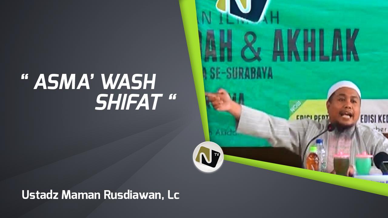 Asma' Wash Shifat – Ustadz. Maman Rusdiawan, Lc –