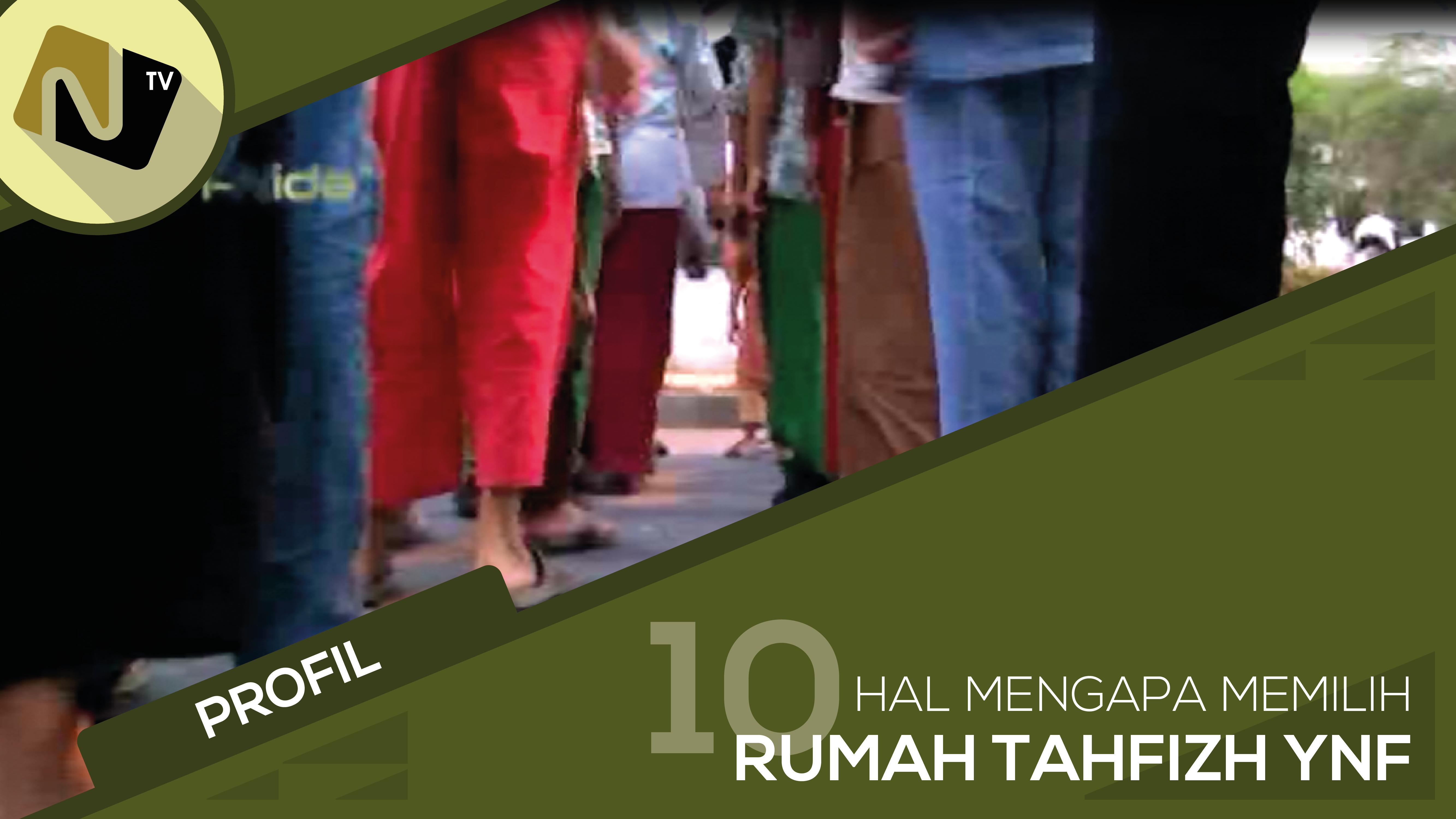 10 Hal Mengapa Memilih Rumah Tahfizh YNF