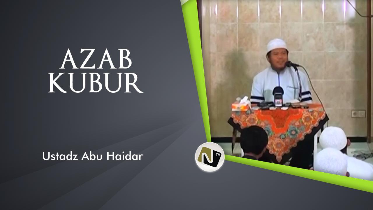 Azab Kubur – Ust Abu Haidar As Sundawy