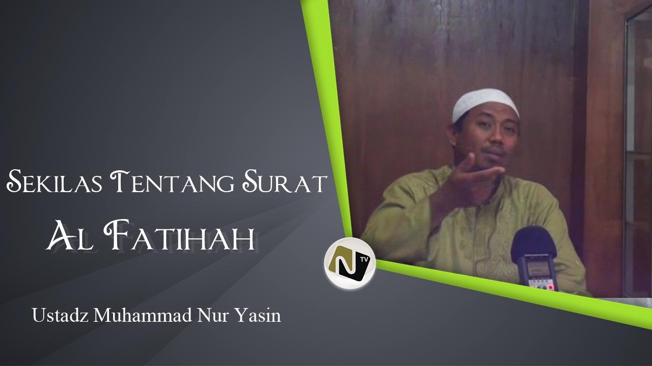 Ustadz Muhammad Nur Yasin – Sekilas Tentang Al Fatihah