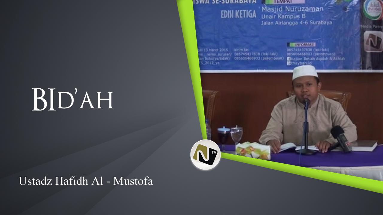 ustadz hafidz al mustofa – Bid'ah
