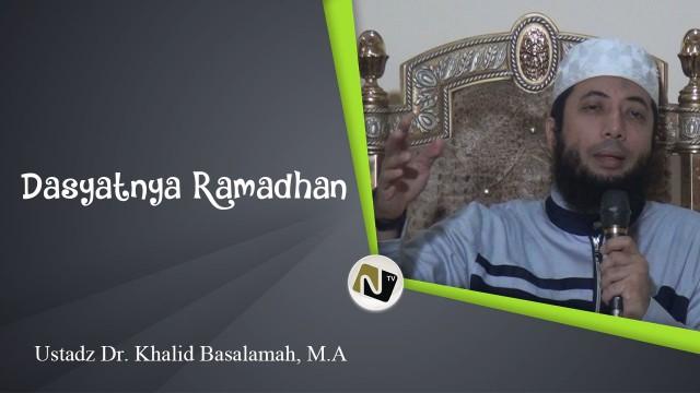 Ustadz Dr. Khalid Basalamah, M.A – Dasyatnya Ramadhan