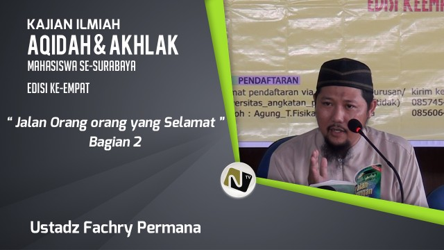 Ustadz Fachry Permana – Jalan Orang orang yang Selamat Bag. 2