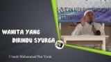 Ustadz Muhammad Nur Yasin – Wanita yang Dirindu Syurga