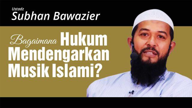 Bagaimana hukum mendengarkan musik islami?