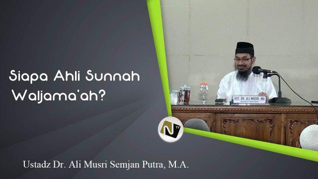 Siapa Ahli Sunnah Waljama'ah?