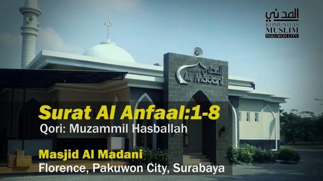 Muzammil Hasballah – Al Anfaal 1-8