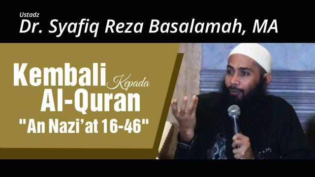 """Kembali Kepada Al Quran """"An Nazi'at 16-46"""""""