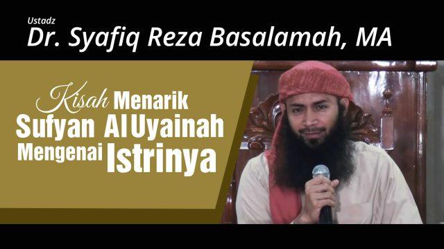 Kisah Menarik Sufyan Al Uyainah Mengenai Istrinya