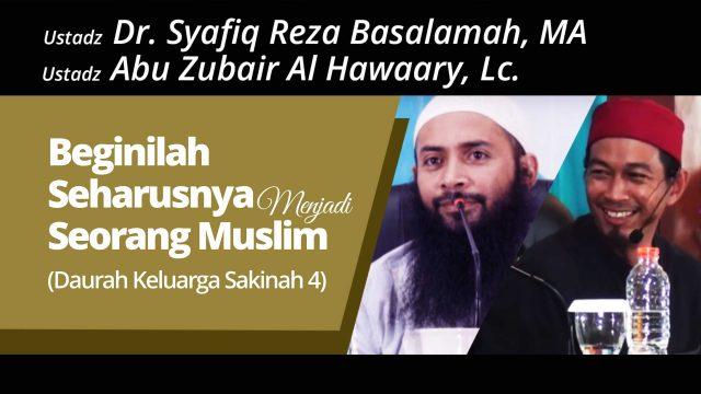 Beginilah Seharusnya Menjadi Seorang Muslim