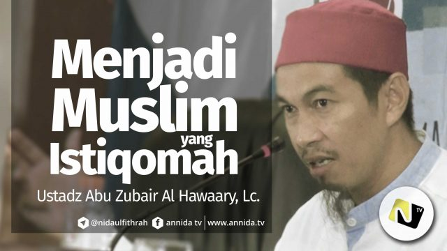 Menjadi Muslim Yang Istiqomah